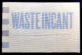 Claire van Vliet - Waste Incant